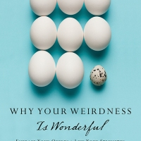 Do You Wonder Why God Made You Weird?